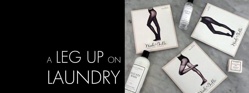 she's got legs! kick up the care for your favorite hosiery