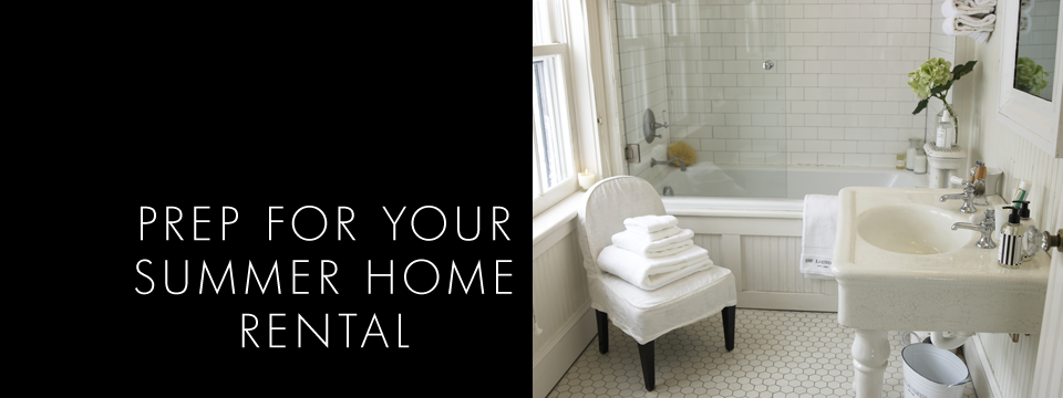 how to | prep for summer home rentals